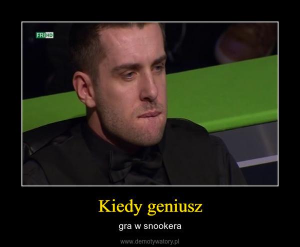 Kiedy geniusz – gra w snookera
