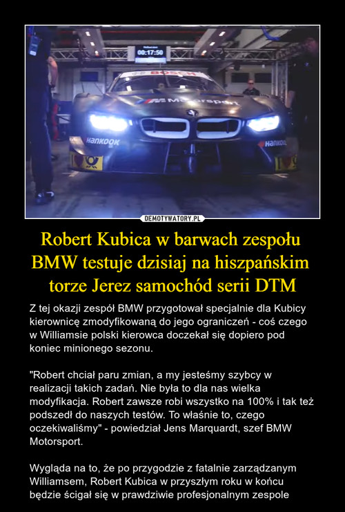 Robert Kubica w barwach zespołu  BMW testuje dzisiaj na hiszpańskim  torze Jerez samochód serii DTM