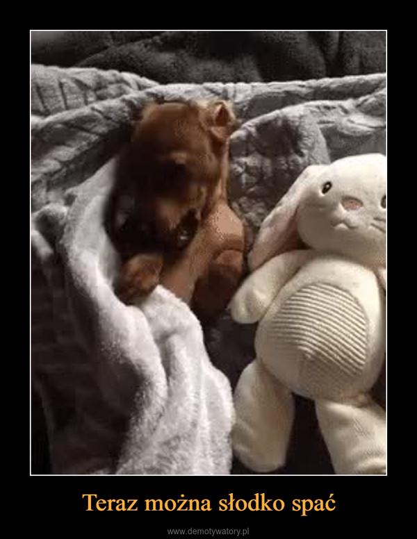Teraz można słodko spać –