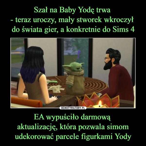 EA wypuściło darmową aktualizację, która pozwala simomudekorować parcele figurkami Yody –