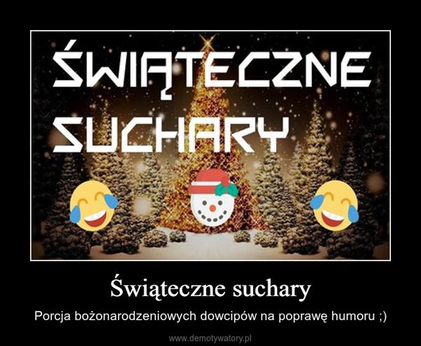 Świąteczne suchary – Porcja bożonarodzeniowych dowcipów na poprawę humoru ;)