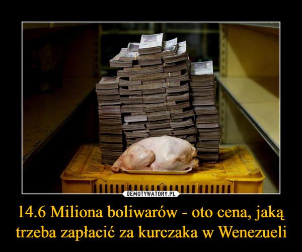 14.6 Miliona boliwarów - oto cena, jaką trzeba zapłacić za kurczaka w Wenezueli –
