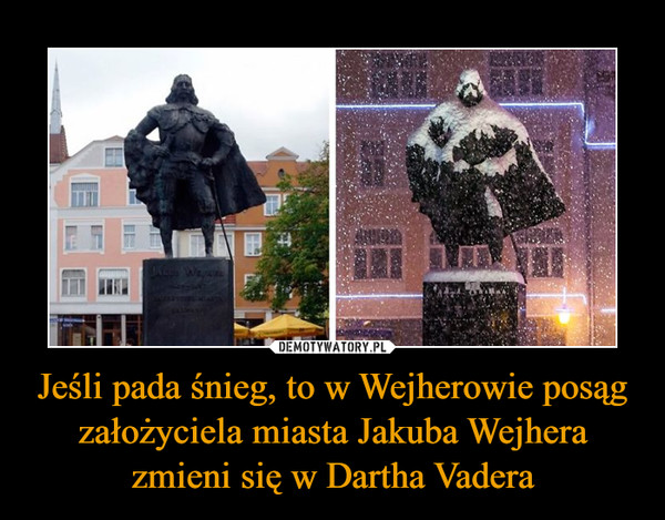 Jeśli pada śnieg, to w Wejherowie posąg założyciela miasta Jakuba Wejhera zmieni się w Dartha Vadera –