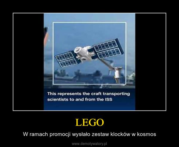 LEGO – W ramach promocji wysłało zestaw klocków w kosmos