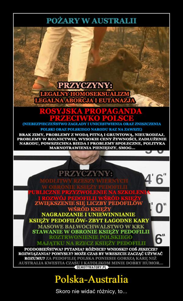 Polska-Australia – Skoro nie widać różnicy, to...
