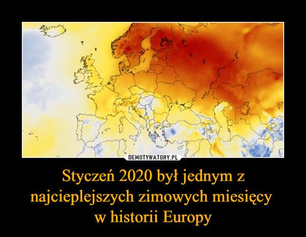 Styczeń 2020 był jednym z najcieplejszych zimowych miesięcy w historii Europy –