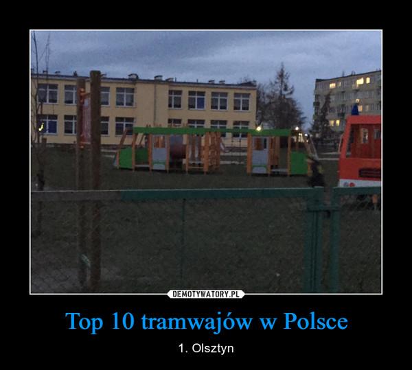 Top 10 tramwajów w Polsce – 1. Olsztyn