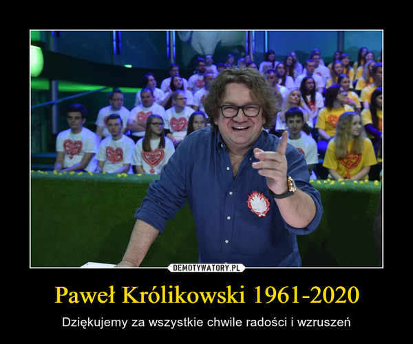 Paweł Królikowski 1961-2020 – Dziękujemy za wszystkie chwile radości i wzruszeń