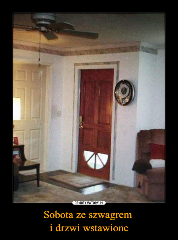 Sobota ze szwagrem i drzwi wstawione –