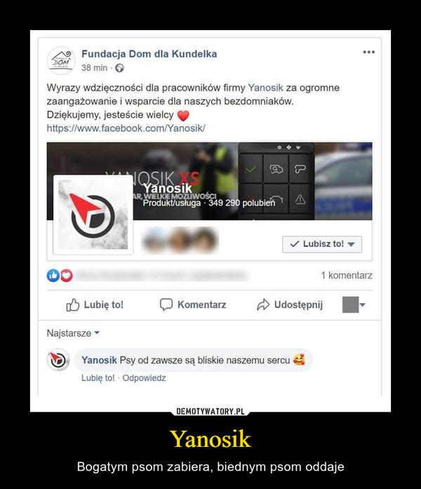Yanosik – Bogatym psom zabiera, biednym psom oddaje
