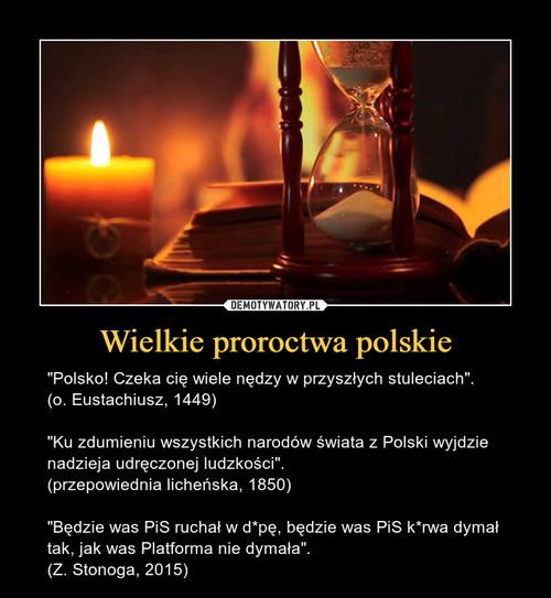 Wielkie proroctwa polskie