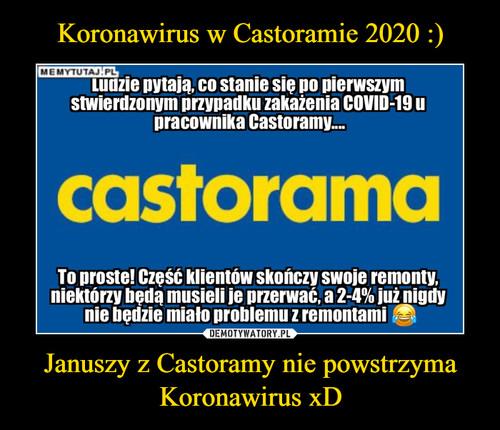 Koronawirus w Castoramie 2020 :) Januszy z Castoramy nie powstrzyma Koronawirus xD