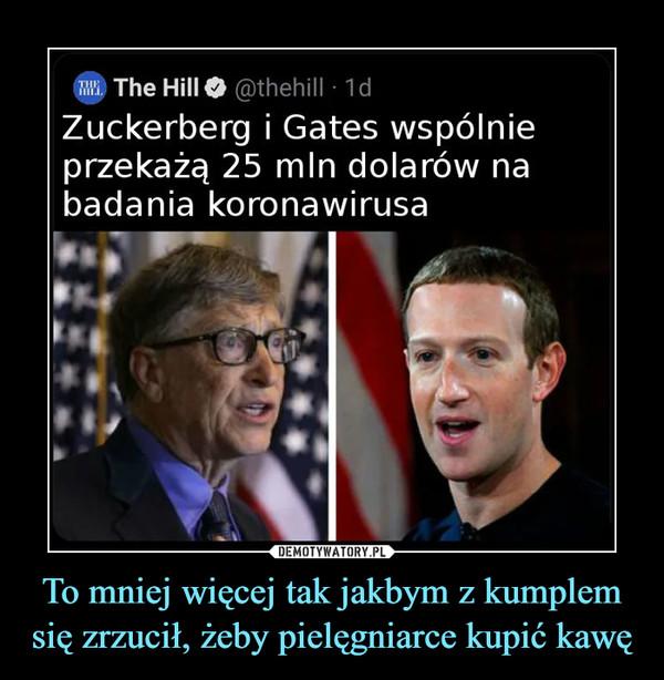 To mniej więcej tak jakbym z kumplem się zrzucił, żeby pielęgniarce kupić kawę –  Zuckerberg i Gates wspólnie przekażą 25 mln dolarów na badania koronawirusa