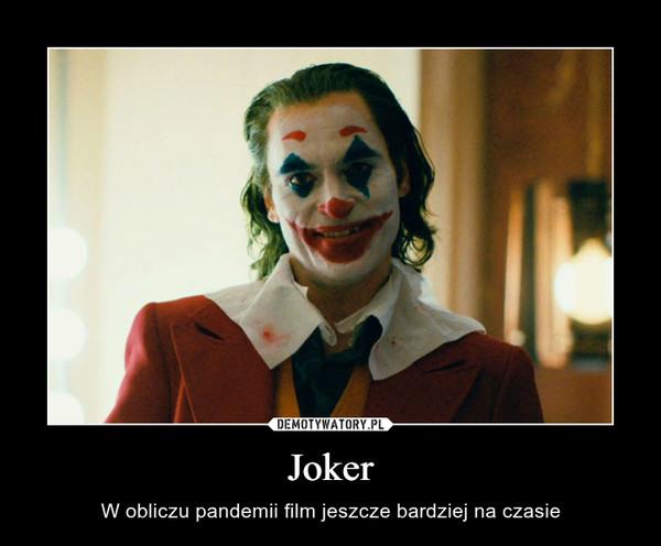 Joker – W obliczu pandemii film jeszcze bardziej na czasie