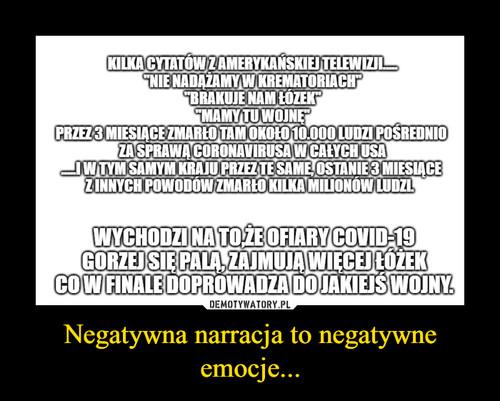 Negatywna narracja to negatywne emocje...