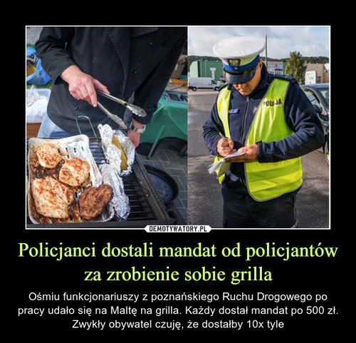 Policjanci dostali mandat od policjantów za zrobienie sobie grilla