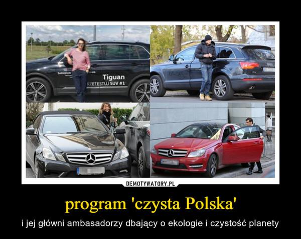 program 'czysta Polska' – i jej główni ambasadorzy dbający o ekologie i czystość planety