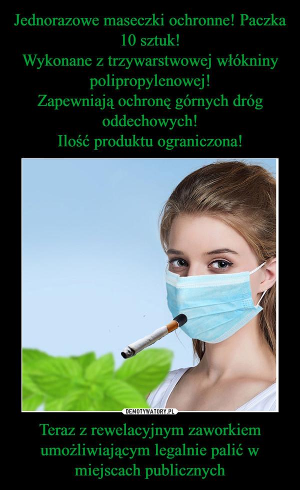 Teraz z rewelacyjnym zaworkiem umożliwiającym legalnie palić w miejscach publicznych –