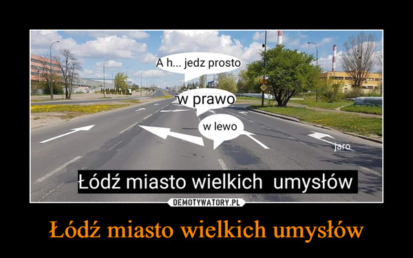Łódź miasto wielkich umysłów –