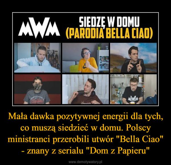 """Mała dawka pozytywnej energii dla tych, co muszą siedzieć w domu. Polscy ministranci przerobili utwór """"Bella Ciao"""" - znany z serialu """"Dom z Papieru"""" –"""