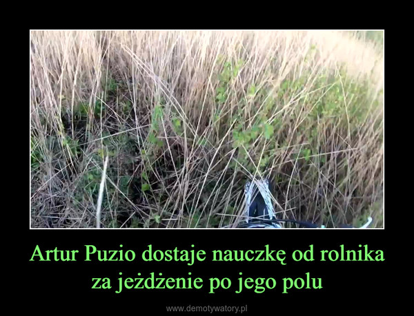 Artur Puzio dostaje nauczkę od rolnika za jeżdżenie po jego polu –
