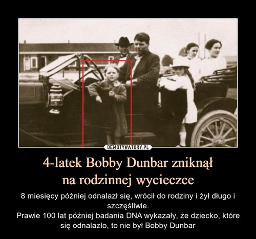 4-latek Bobby Dunbar zniknął na rodzinnej wycieczce