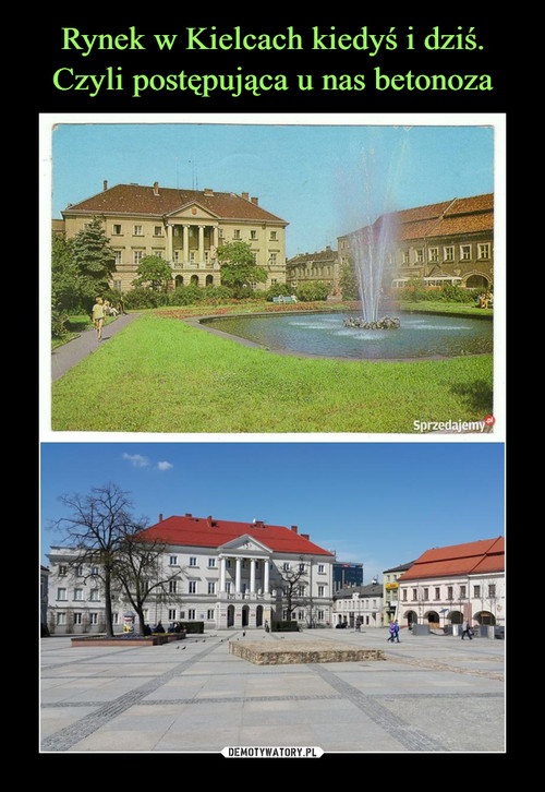 Rynek w Kielcach kiedyś i dziś. Czyli postępująca u nas betonoza