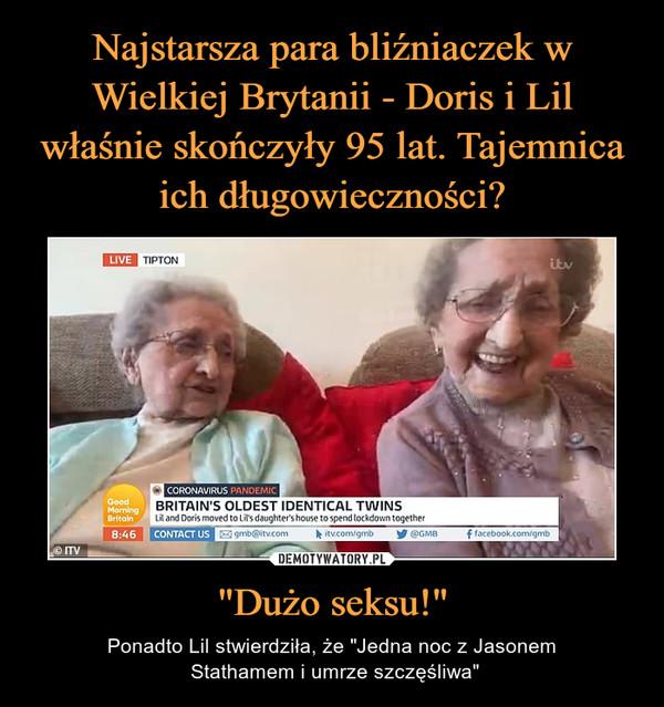 """Najstarsza para bliźniaczek w Wielkiej Brytanii - Doris i Lil właśnie skończyły 95 lat. Tajemnica ich długowieczności? """"Dużo seksu!"""""""