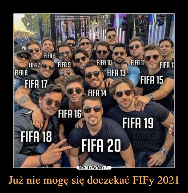 Już nie mogę się doczekać FIFy 2021 –  FIFA