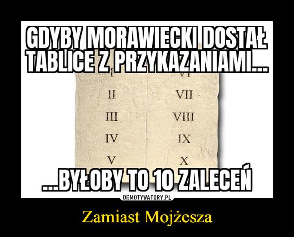 Zamiast Mojżesza –