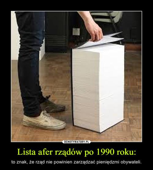 Lista afer rządów po 1990 roku: