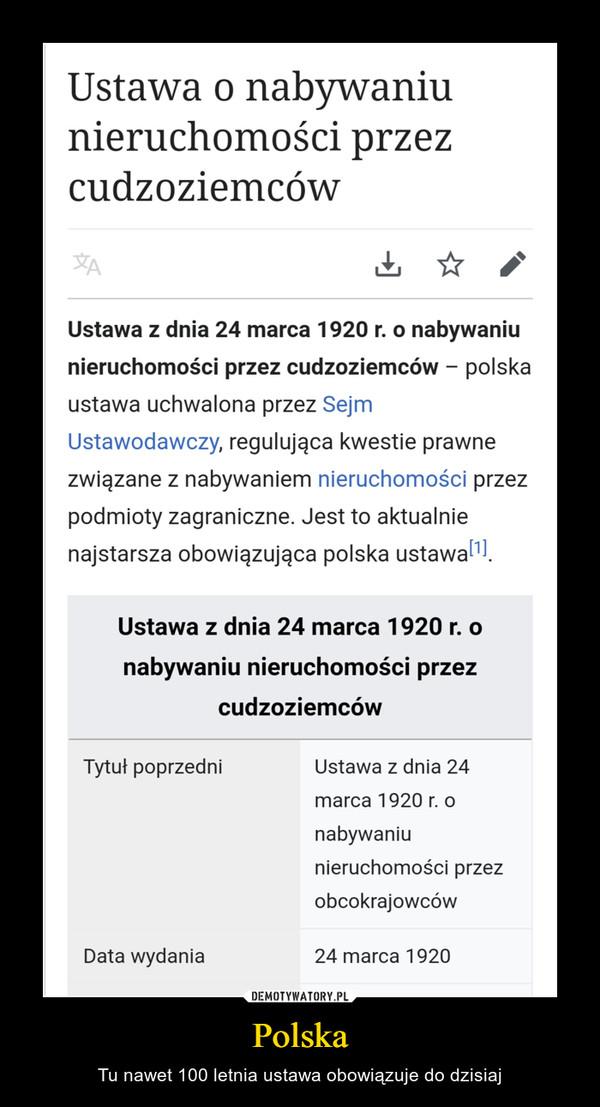 Polska – Tu nawet 100 letnia ustawa obowiązuje do dzisiaj
