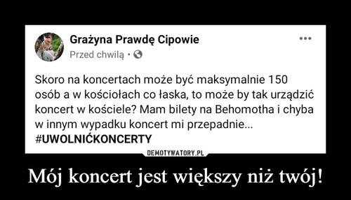 Mój koncert jest większy niż twój!