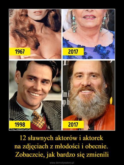 12 sławnych aktorów i aktorek  na zdjęciach z młodości i obecnie.  Zobaczcie, jak bardzo się zmienili