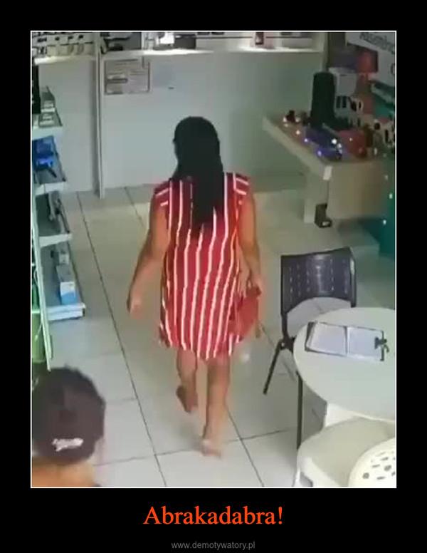 Abrakadabra! –