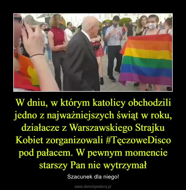 W dniu, w którym katolicy obchodzili jedno z najważniejszych świąt w roku, działacze z Warszawskiego Strajku Kobiet zorganizowali #TęczoweDisco pod pałacem. W pewnym momencie starszy Pan nie wytrzymał – Szacunek dla niego!