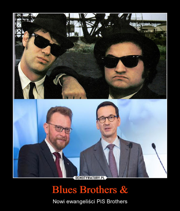 Blues Brothers & – Nowi ewangeliści PiS Brothers