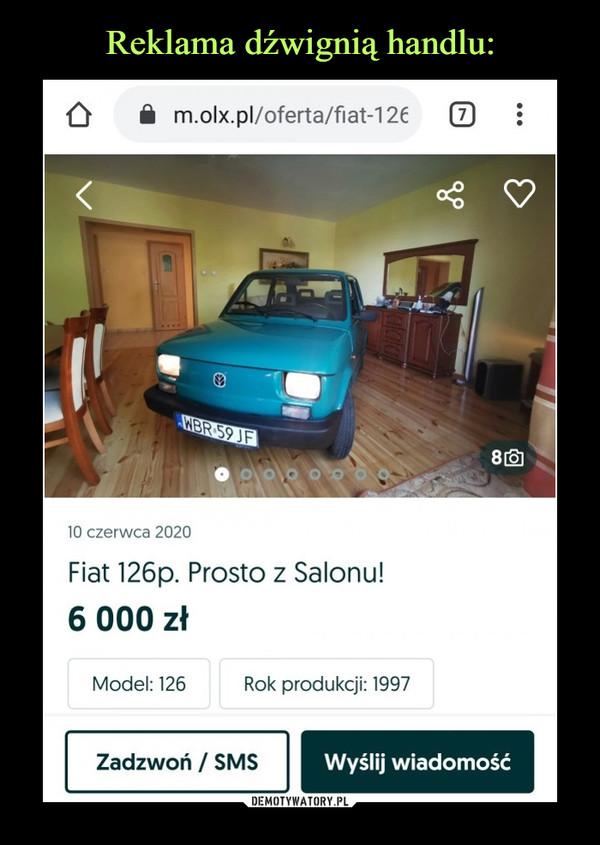 –  7m.olx.pl/oferta/fiat-126WBR 59 JF10 czerwca 2020Fiat 126p. Prosto z Salonu!6 000 złModel: 126Rok produkcji: 1997Zadzwoń / SMSWyślij wiadomość...