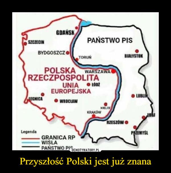 Przyszłość Polski jest już znana –