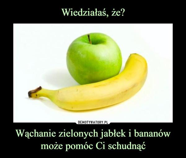 Wąchanie zielonych jabłek i bananów może pomóc Ci schudnąć –