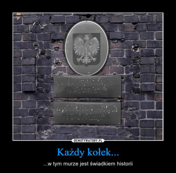 Każdy kołek... – ...w tym murze jest świadkiem historii