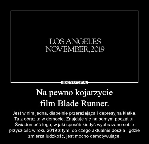 Na pewno kojarzycie film Blade Runner.