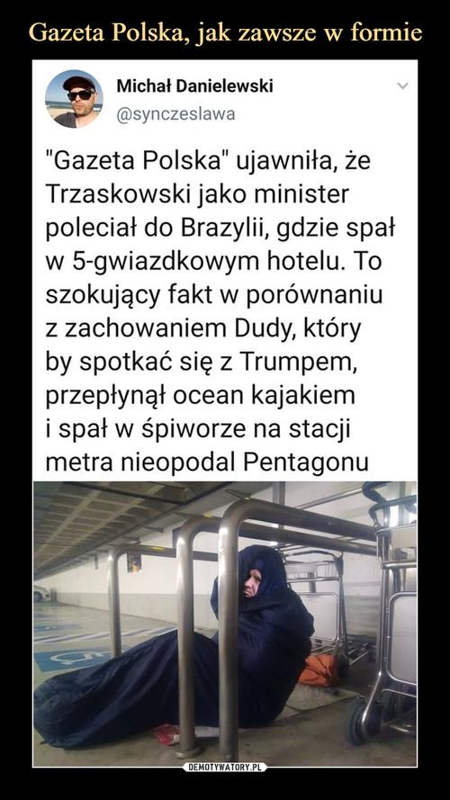 Gazeta Polska, jak zawsze w formie