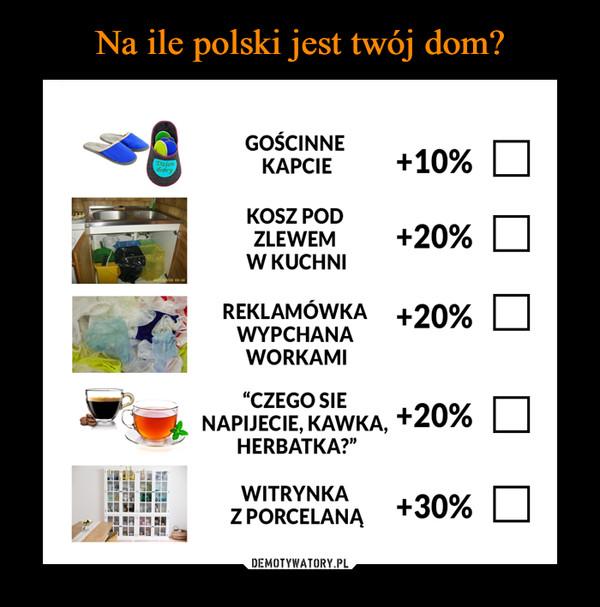 """–  GOŚCINNEDziendobryКАРСIЕ+10%KOSZ PODZLEWEMW KUCHNI+20%2007/0/09 09110REKLAMÓWKA +20%WYPCHANAWORKAMI""""CZEGO SIENAPIJECIE, KAWKA,HERBATKA?""""+20%WITRYNKAZ PORCELANĄ+30%"""