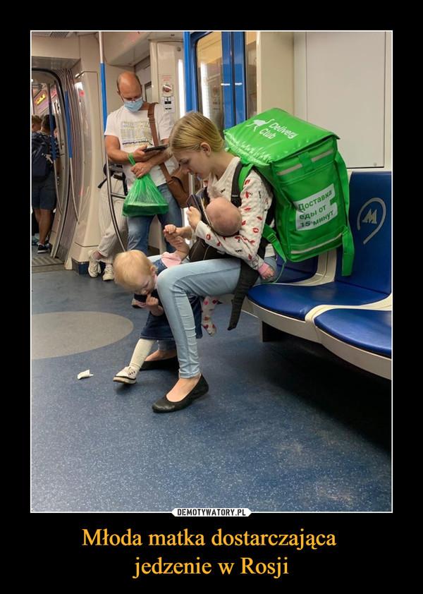 Młoda matka dostarczająca jedzenie w Rosji –