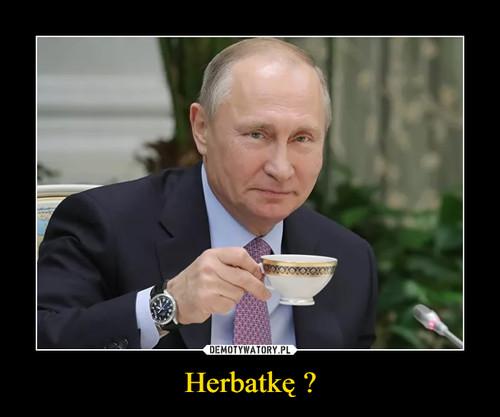 Herbatkę ?