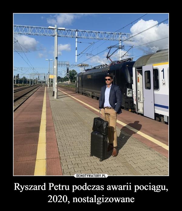 Ryszard Petru podczas awarii pociągu, 2020, nostalgizowane –