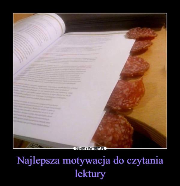 Najlepsza motywacja do czytania lektury –