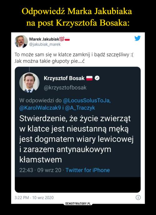 Odpowiedź Marka Jakubiaka  na post Krzysztofa Bosaka: