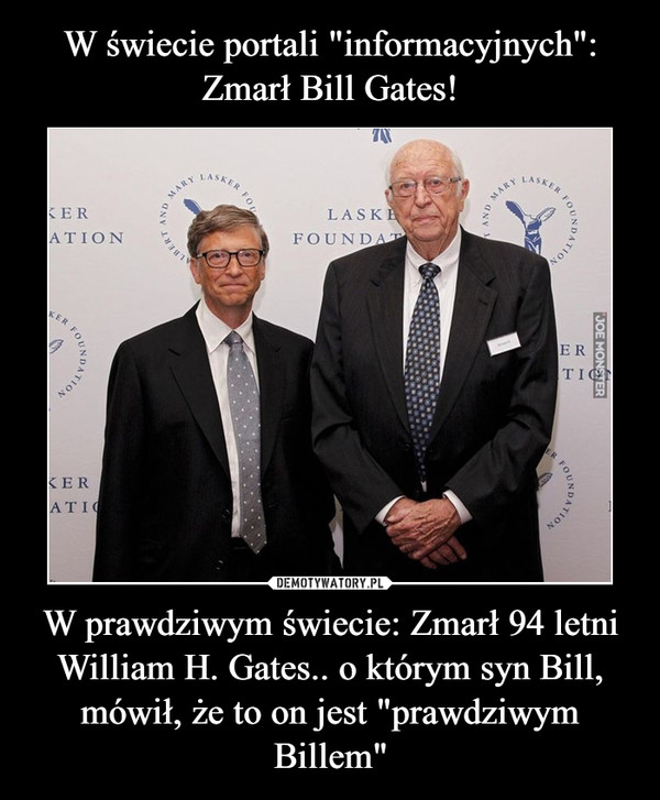 """W prawdziwym świecie: Zmarł 94 letni William H. Gates.. o którym syn Bill, mówił, że to on jest """"prawdziwym Billem"""" –"""